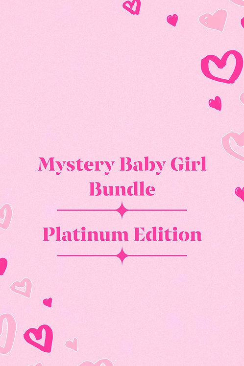 Mystery Baby Girl Bundle—Platium Edition