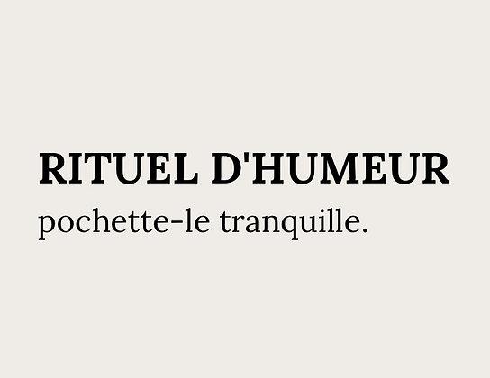Rituel d'Humeur - Pochette Le Tranquille