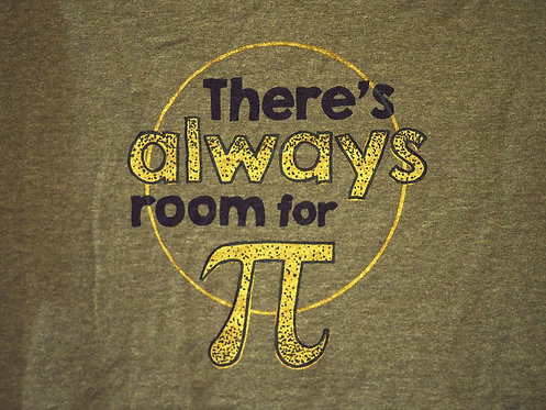 There's Always Room for Pi adult shirt