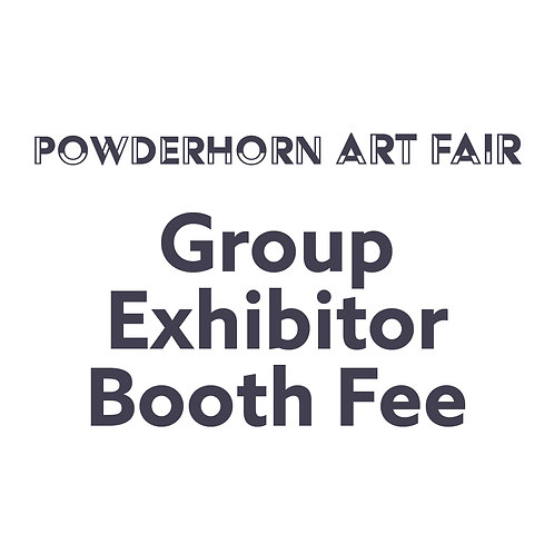 POWDERHORN ART FAIR l GROUP EXHIBITOR BOOTH FEE