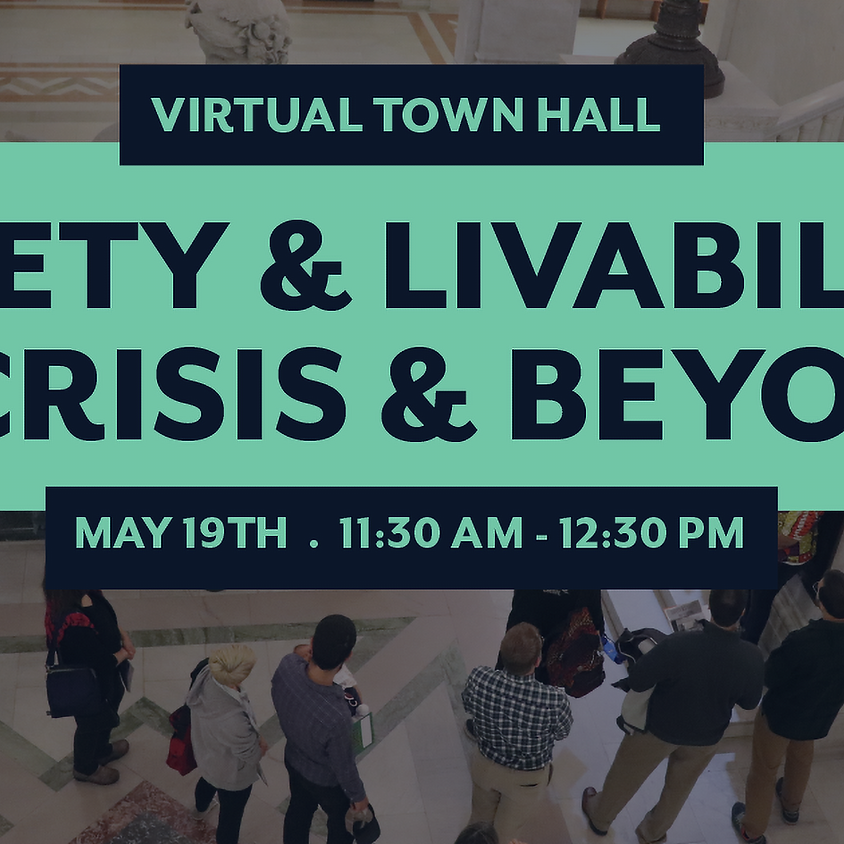 Virtual Town Hall: Safety & Livability in Crisis and Beyond