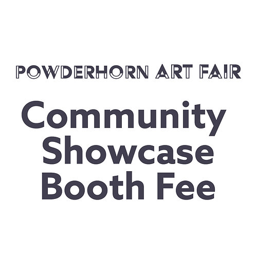 POWDERHORN ART FAIR l COMMUNITY SHOWCASE BOOTH FEE