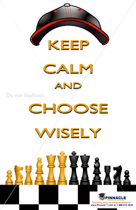 Keep Calm Choose Wisely Poster