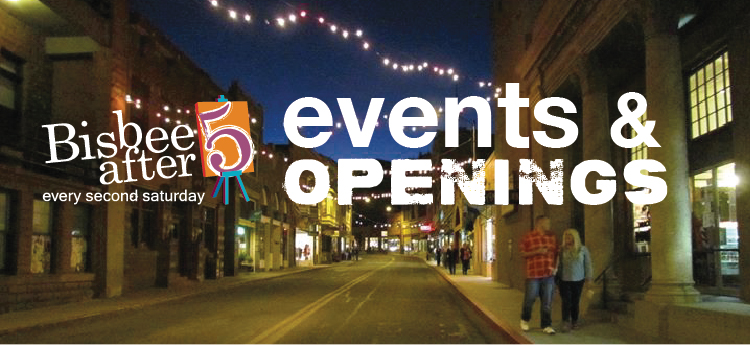 Bisbee After Five - Events & Opening