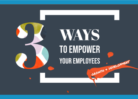 Trend 4: 3 Ways to Empower Your Employees