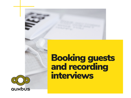 Booking guests and recording interviews