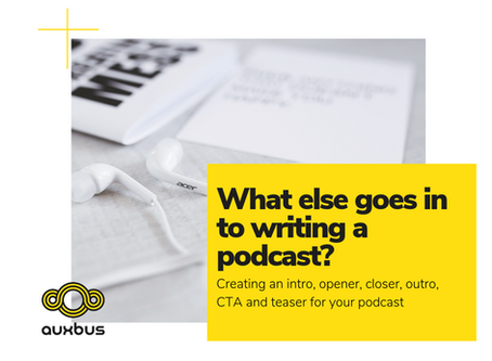 What else goes in to writing a podcast?