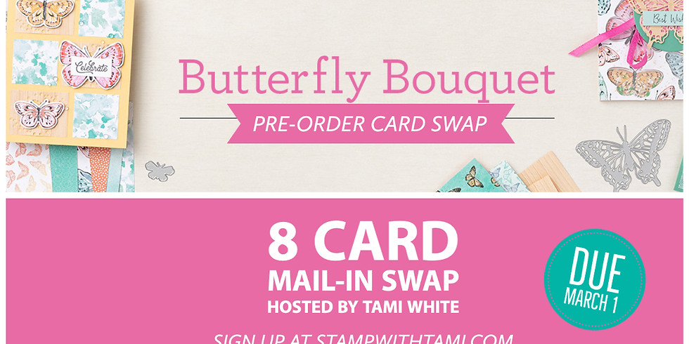 Butterfly Bouquet Pre-Order Pre-Order Card Swap - Due March 1