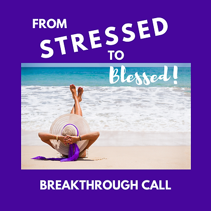 90 Minute from Stressed to Blessed Coaching Call