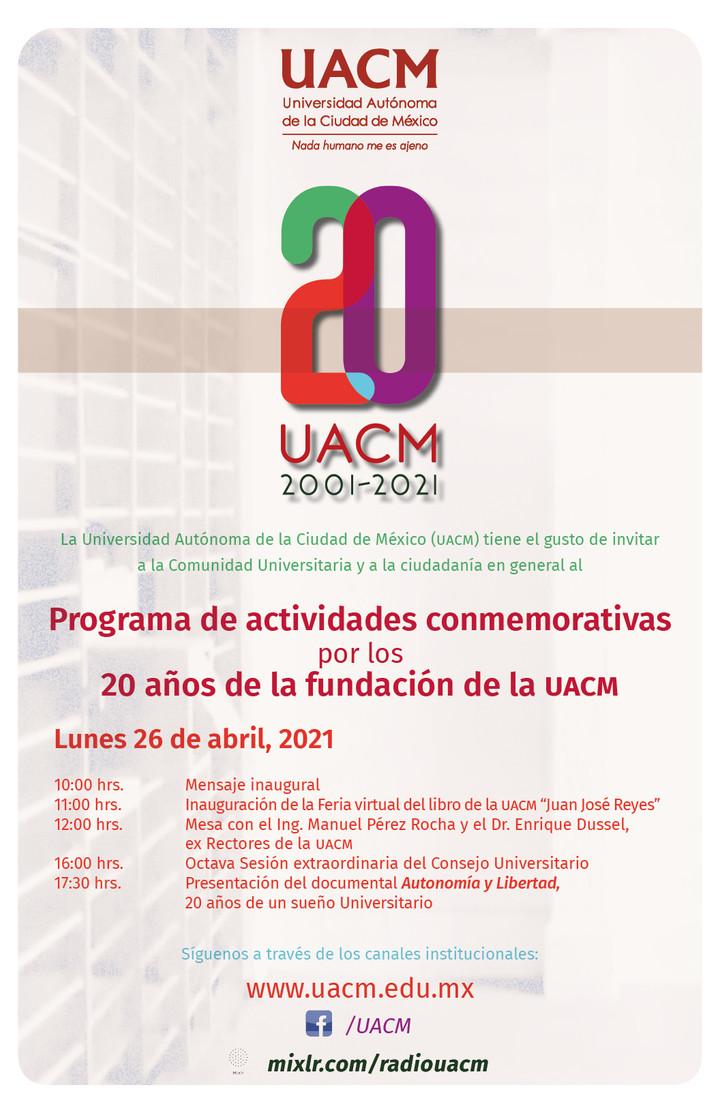 Programa de actividades con motivo de los 20 años de la fundación de la UACM. (abril 26)