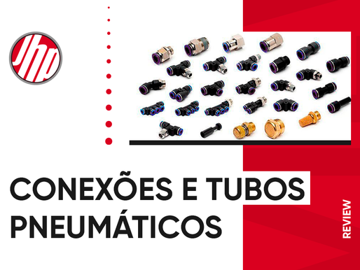 REVIEW – CONEXÕES E TUBOS PNEUMÁTICOS
