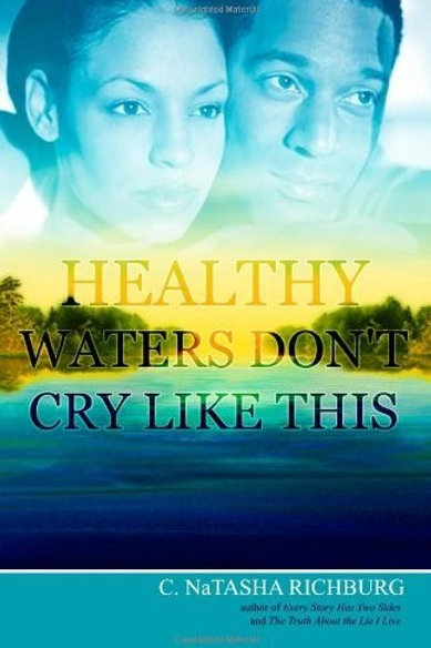 "eBook: ""Healthy Waters Don't Cry Like This"" by C. NaTasha Richburg"