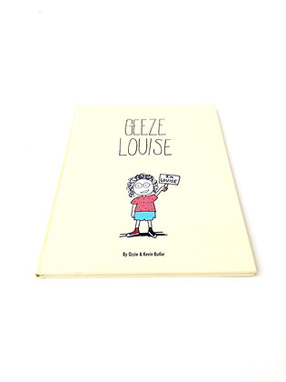 Geeze Louise
