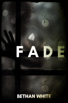 New Release: Fade by Bethan White