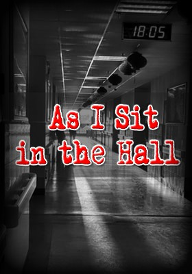 As I Sit in the Hall: A Call for Honest Writing by Justin Alcala