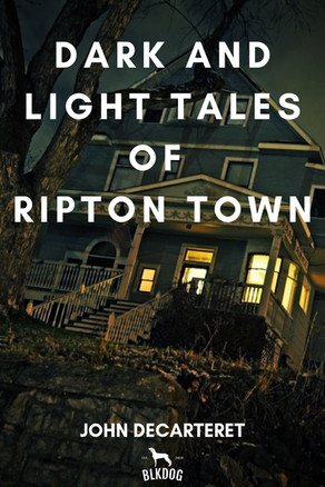 New Release: Dark and Light Tales of Ripton Town by John Decarteret - Audiobook Version