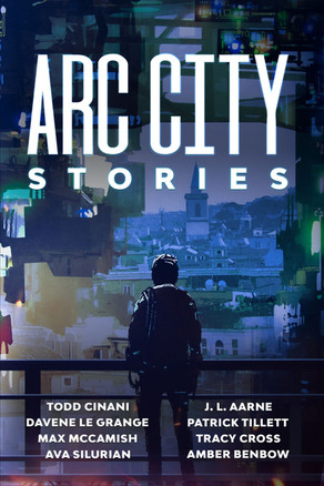 New Release: Arc City Stories (a cyberpunk anthology)