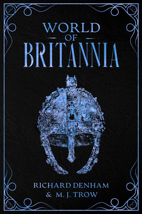 'World of Britannia: Historical Companion to the Britannia Series' by Richard Denham & M. J. Trow