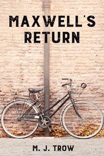 Maxwell's Return by M. J. Trow