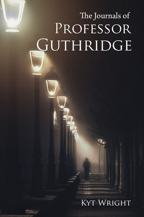 New Release: The Journals of Professor Guthridge by Kyt Wright