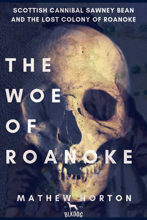 New Release: The Woe of Roanoke by Mathew Horton