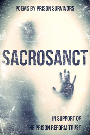 New Release: Sacrosanct: Poems by Prison Survivors (In Support of the Prison Reform Trust)