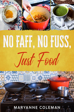 New Release: No Faff, No Fuss, Just Food by Maryanne Coleman