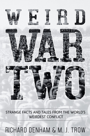 'Weird War Two' by Richard Denham and M. J. Trow