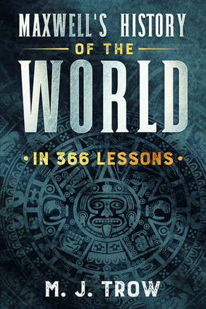 'Maxwell's History of the World in 366 Lessons' by Peter Maxwell and M. J. Trow