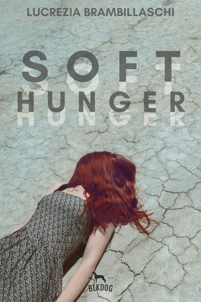 New Release: Soft Hunger by Lucrezia Brambillaschi