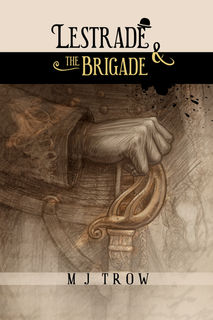 'Lestrade and the Brigade' by M. J. Trow