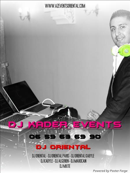 DJ ORIENTAL PARIS,DJ MIXTE,DJ KABYLE,DJ MAROCAIN,DJ ALGERIEN,DJ TUNISIEN,DJ KADER EVENTS,DJ ORIENTAL PAS CHER ,MON DJ ORIENTAL,UN DJ ORIENTAL,MEILLEUR DJ ORIENTAL,DJ KABYLE A PARIS,DJ ORIENTAL POUR MARIAGE,MARIAGE ORIENTAL,AZ EVENTS ORIENTAL