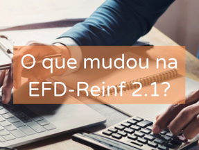 O que mudou na EFD-Reinf 2.1?