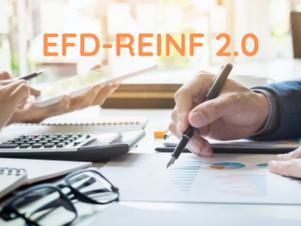 EFD-Reinf 2.0: mudanças e desafios