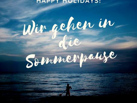 Happy Holidays! Wir verabschieden uns in die Sommerpause