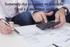 Suspensão dos processos de execução fiscal e à segurança social