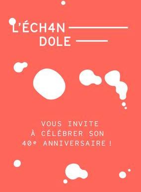 1979-2019 : L'Echandole fête ses 40 ans avec vous !