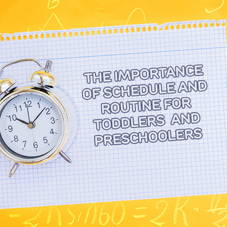 The Importance of Schedule and Routine for Toddlers and Preschoolers