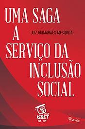 ISBET 50 anos - ISBET 50 anos - Uma saga a seviço da inclusão social