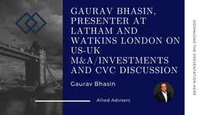 Gaurav Bhasin, presenter at Latham and Watkins London on US-UK M&A/Investments and CVC discussion