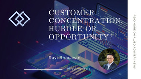 Customer Concentration, Hurdle or Opportunity?