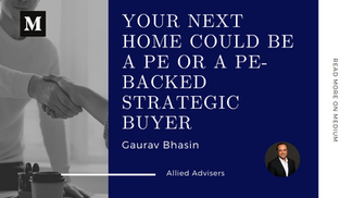 Your Next Home Could be a PE or a PE-Backed Strategic Buyer