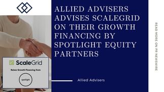 Allied Advisers advises ScaleGrid on their growth financing by Spotlight Equity Partners