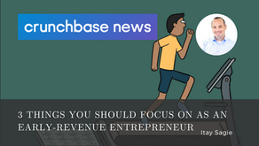 VCforU on Crunchbase News: 3 Things You Should Focus On As An Early-Revenue Entrepreneur