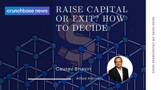 Allied Advisers on Crunchbase News: Raise Capital or Exit? How to decide?