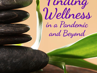 Finding Wellness in a Pandemic and Beyond - A New Book by Dr. Sherri James Offers Hope