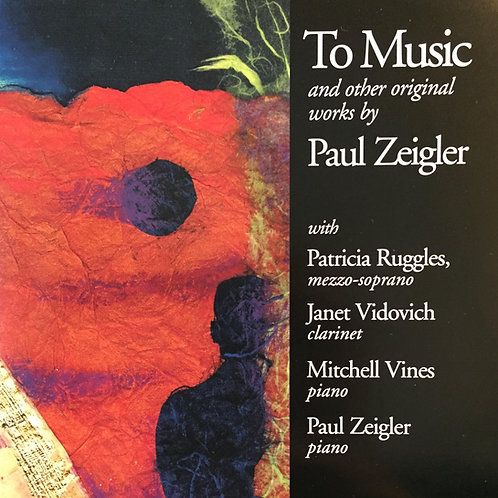 To Music and Other Original Compositions by Paul Zeigler