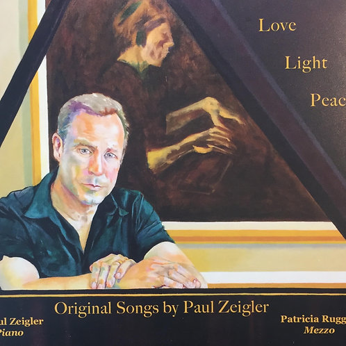 Love, Light, Peace and Other Original Songs by Paul Zeigler