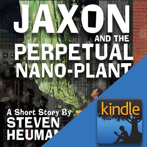 Kindle eBook: Jaxon and the Perpetual Nano-Plant