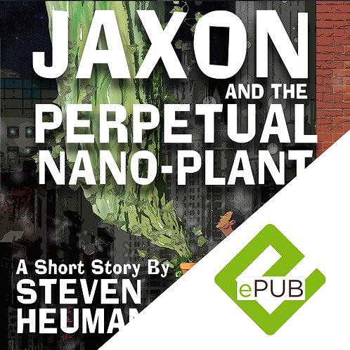 Jaxon and the Perpetual Nano-Plant (Barnes & Noble, Apple iBookstore, and Kobo)